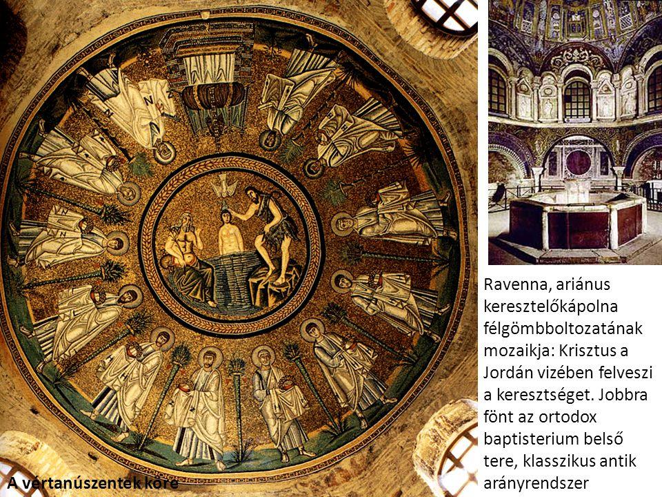 Ravenna, ariánus keresztelőkápolna félgömbboltozatának mozaikja: Krisztus a Jordán vizében felveszi a keresztséget. Jobbra fönt az ortodox baptisterium belső tere, klasszikus antik arányrendszer