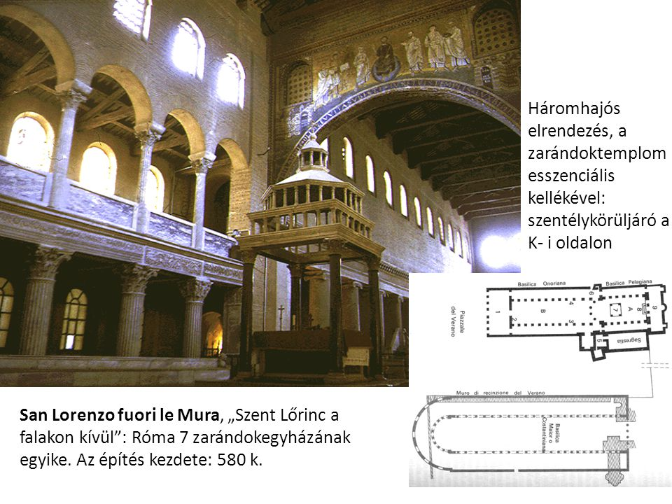 Háromhajós elrendezés, a zarándoktemplom esszenciális kellékével: szentélykörüljáró a K- i oldalon