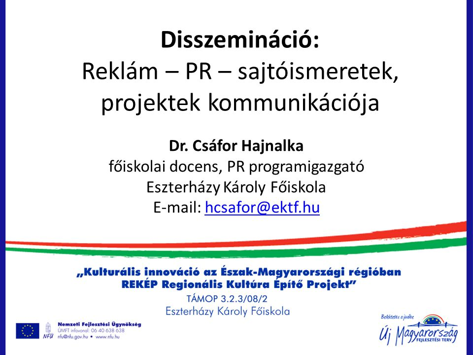 Disszemináció: Reklám – PR – sajtóismeretek, projektek kommunikációja