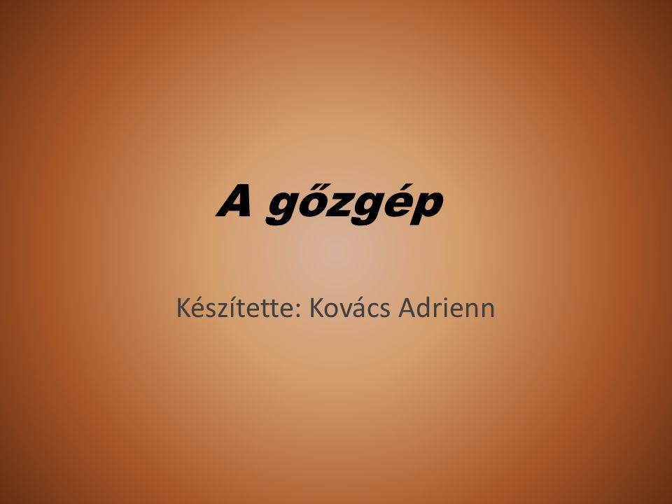Készítette: Kovács Adrienn
