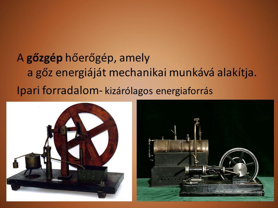 A gőzgép hőerőgép, amely a gőz energiáját mechanikai munkává alakítja
