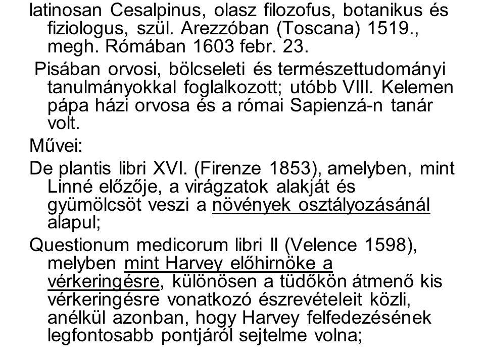 latinosan Cesalpinus, olasz filozofus, botanikus és fiziologus, szül