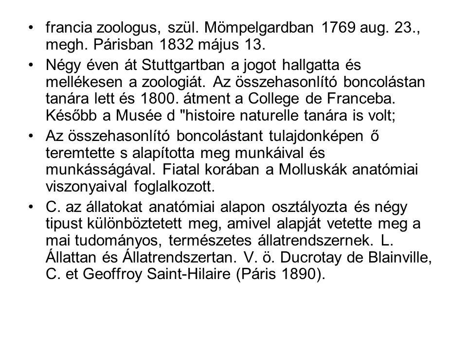 francia zoologus, szül. Mömpelgardban 1769 aug. 23. , megh