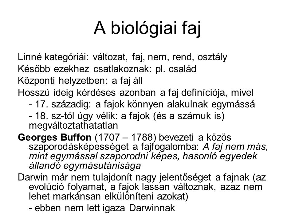 A biológiai faj Linné kategóriái: változat, faj, nem, rend, osztály