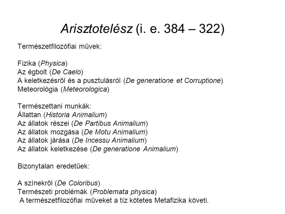Arisztotelész (i. e. 384 – 322) Természetfilozófiai művek: