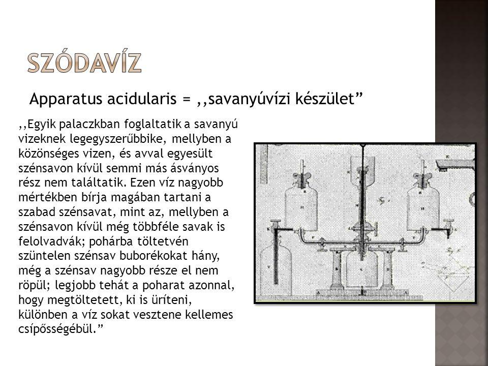 Szódavíz Apparatus acidularis = ,,savanyúvízi készület