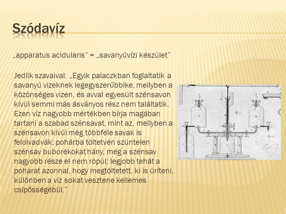 """Szódavíz """"apparatus acidularis = """"savanyúvízi készület"""