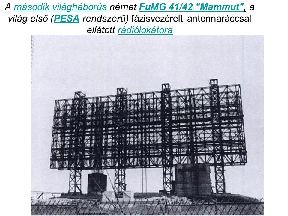 A második világháborús német FuMG 41/42 Mammut , a világ első (PESA rendszerű) fázisvezérelt antennaráccsal ellátott rádiólokátora