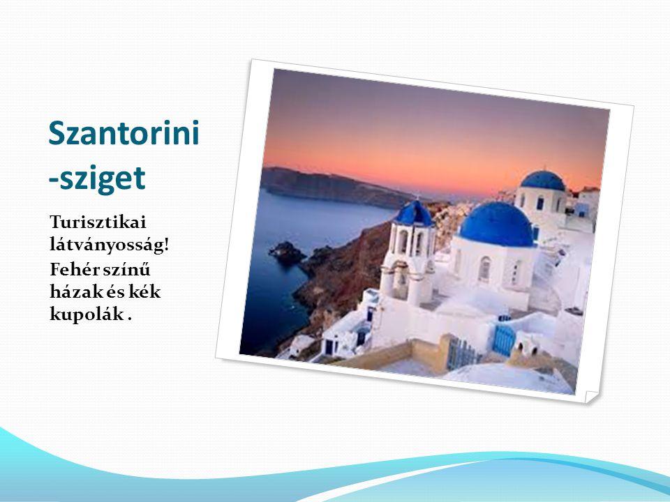 Szantorini -sziget Turisztikai látványosság!