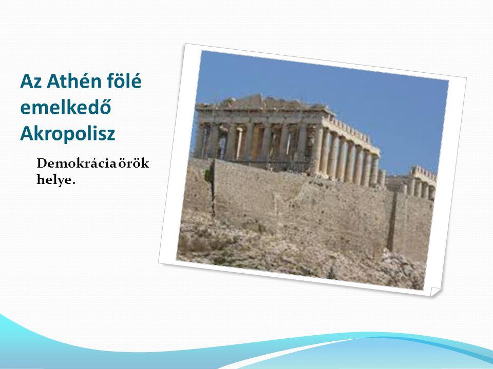 Az Athén fölé emelkedő Akropolisz