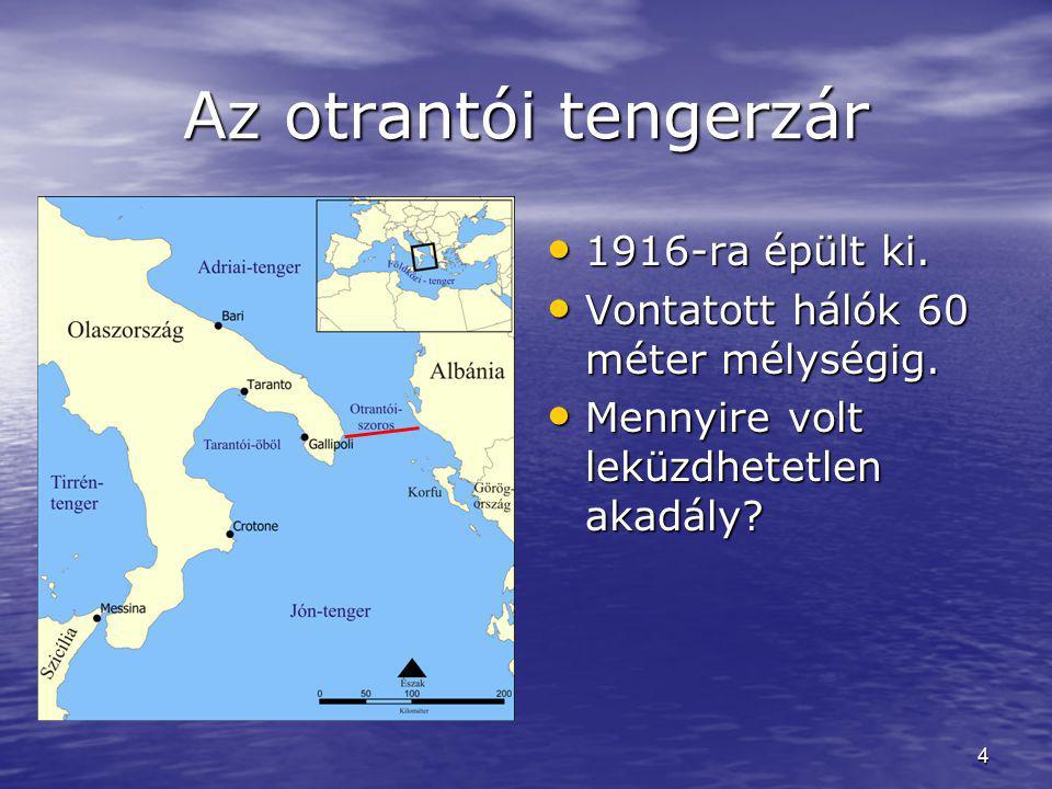 Az otrantói tengerzár 1916-ra épült ki.