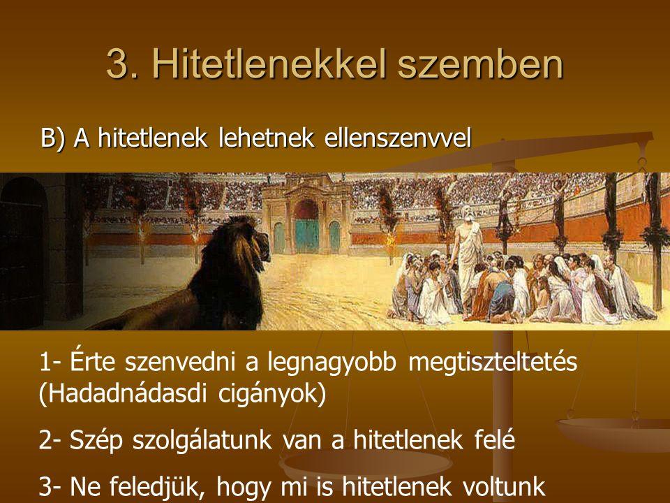 3. Hitetlenekkel szemben