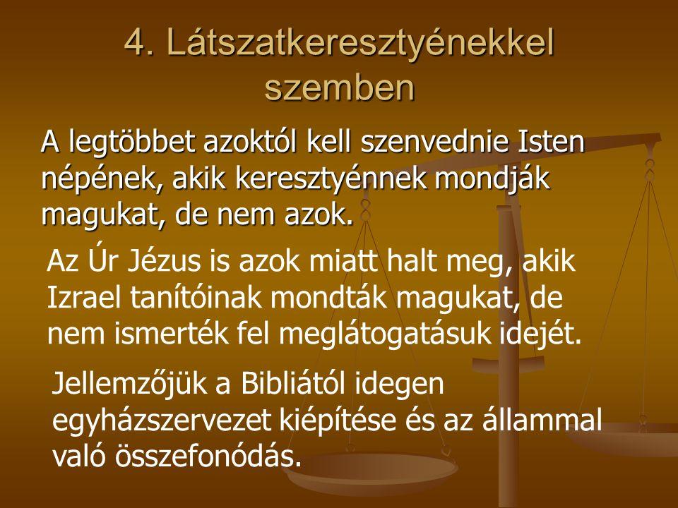 4. Látszatkeresztyénekkel szemben