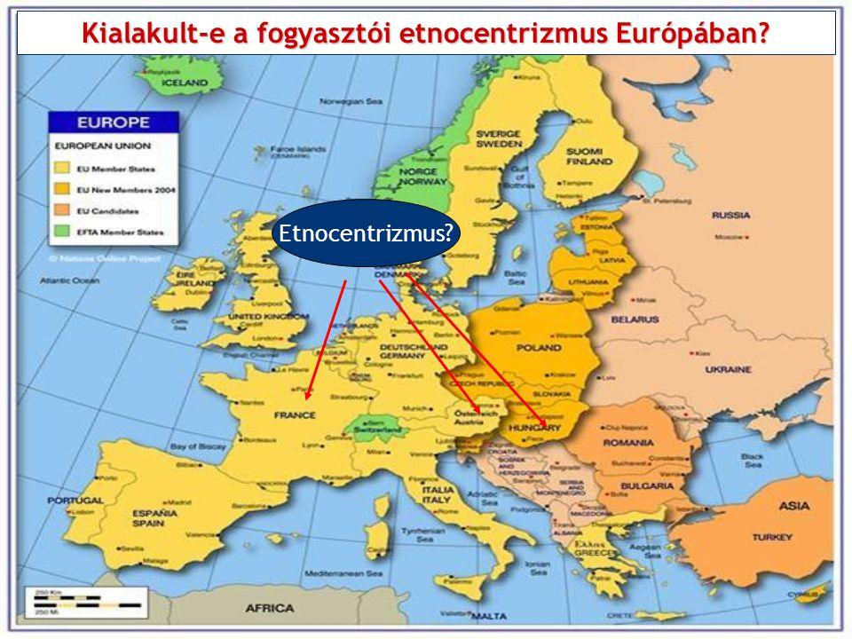 Kialakult-e a fogyasztói etnocentrizmus Európában