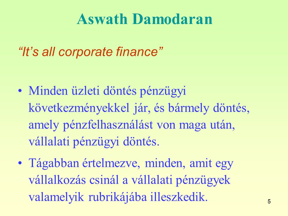Aswath Damodaran It's all corporate finance
