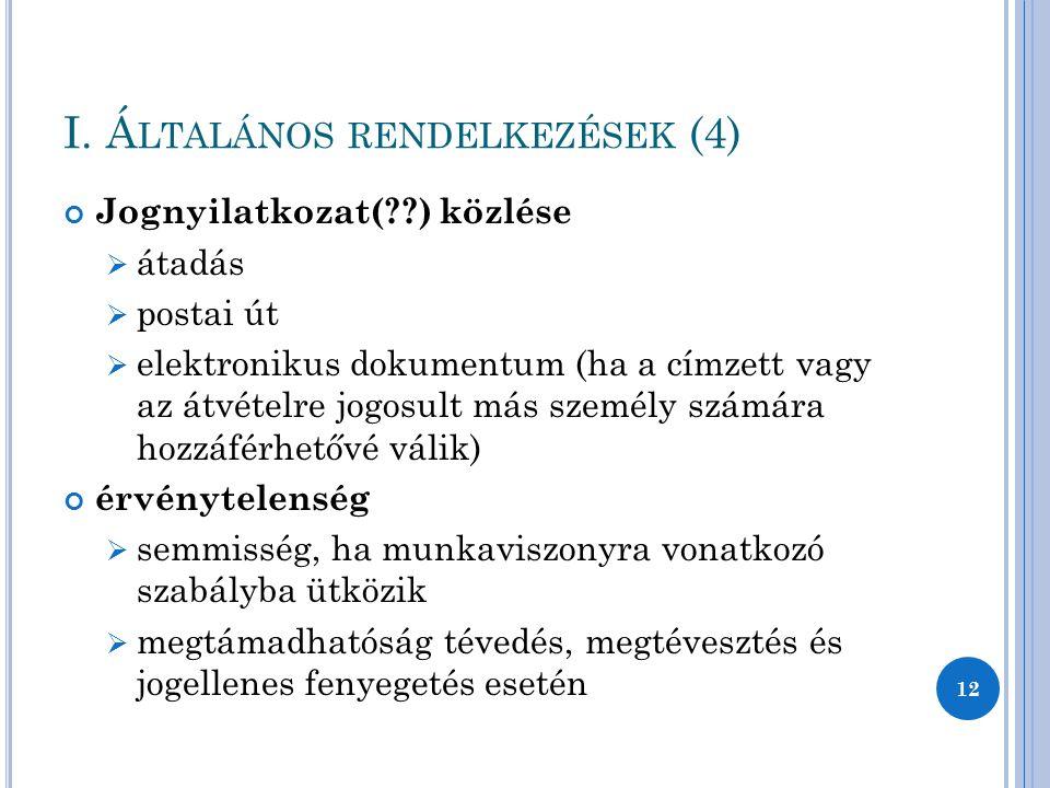 I. Általános rendelkezések (4)