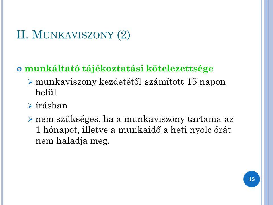 II. Munkaviszony (2) munkáltató tájékoztatási kötelezettsége