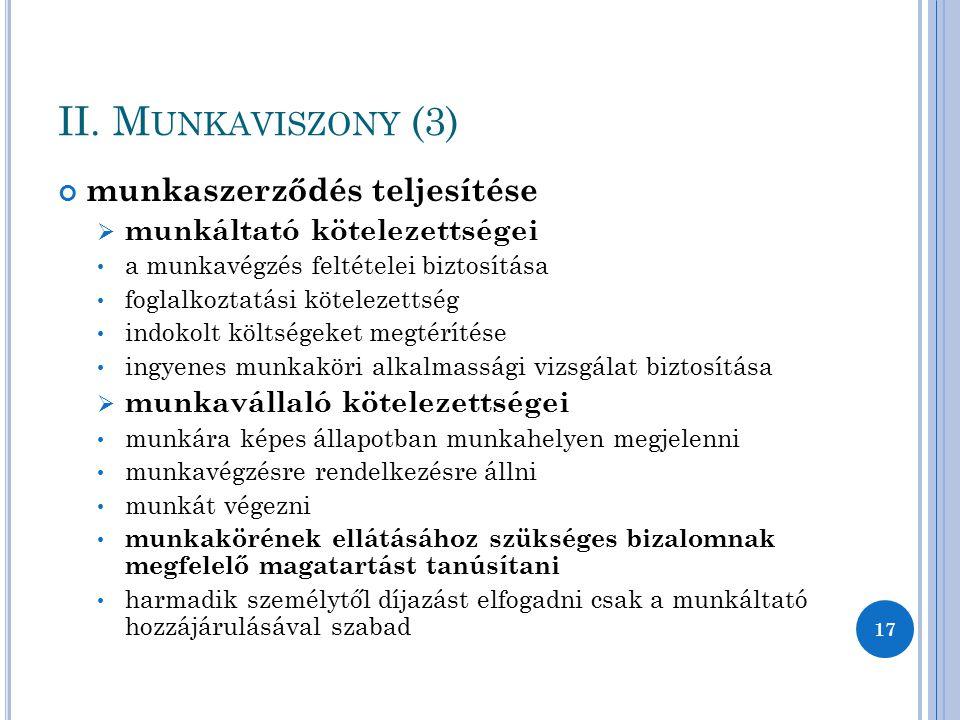 II. Munkaviszony (3) munkaszerződés teljesítése