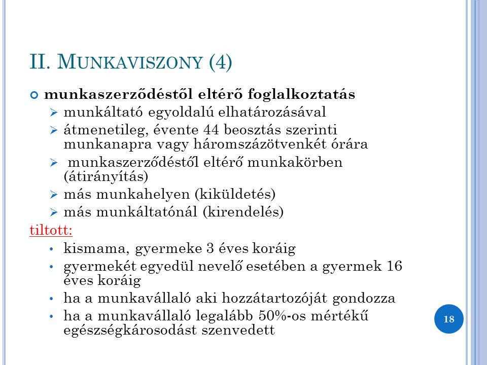 II. Munkaviszony (4) munkaszerződéstől eltérő foglalkoztatás