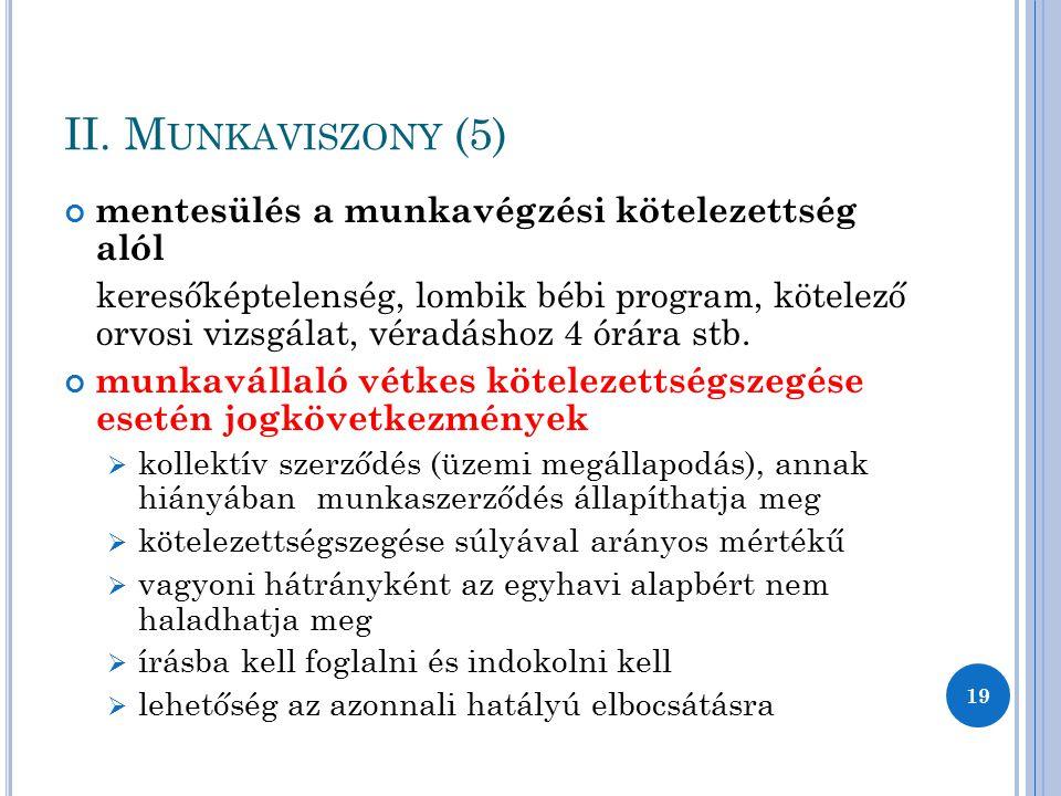 II. Munkaviszony (5) mentesülés a munkavégzési kötelezettség alól