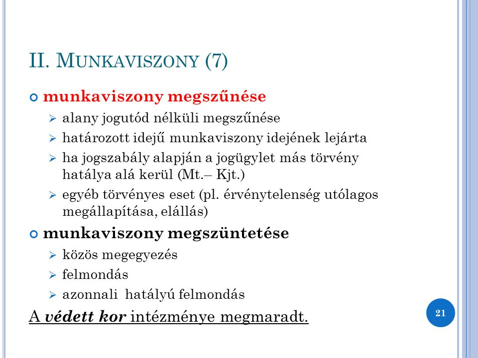 II. Munkaviszony (7) munkaviszony megszűnése