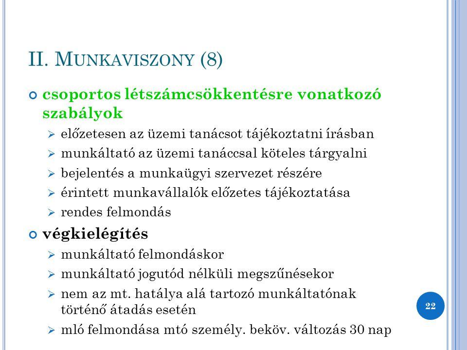 II. Munkaviszony (8) csoportos létszámcsökkentésre vonatkozó szabályok