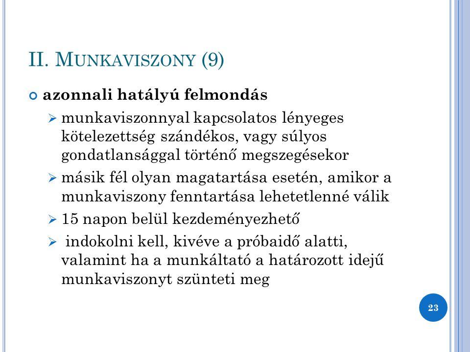 II. Munkaviszony (9) azonnali hatályú felmondás