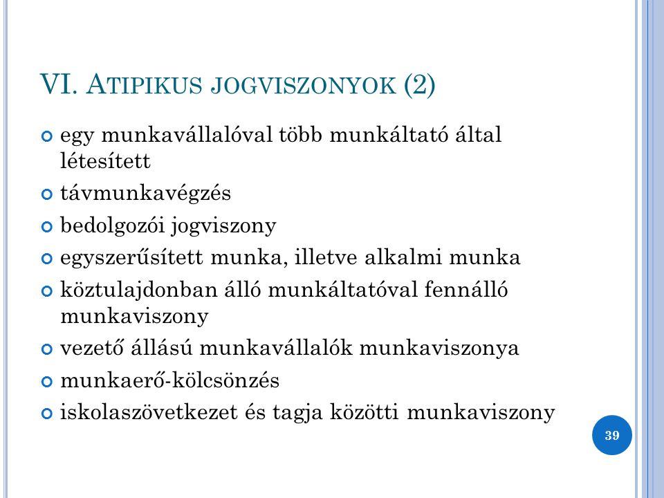 VI. Atipikus jogviszonyok (2)