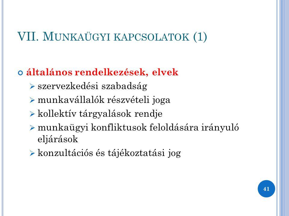 VII. Munkaügyi kapcsolatok (1)