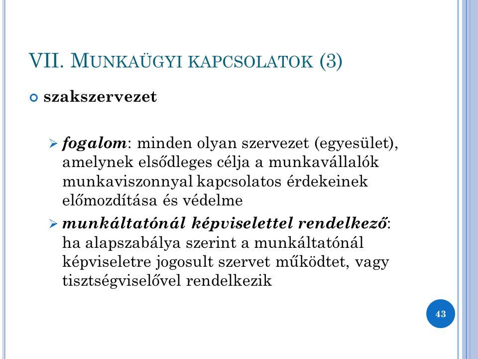 VII. Munkaügyi kapcsolatok (3)