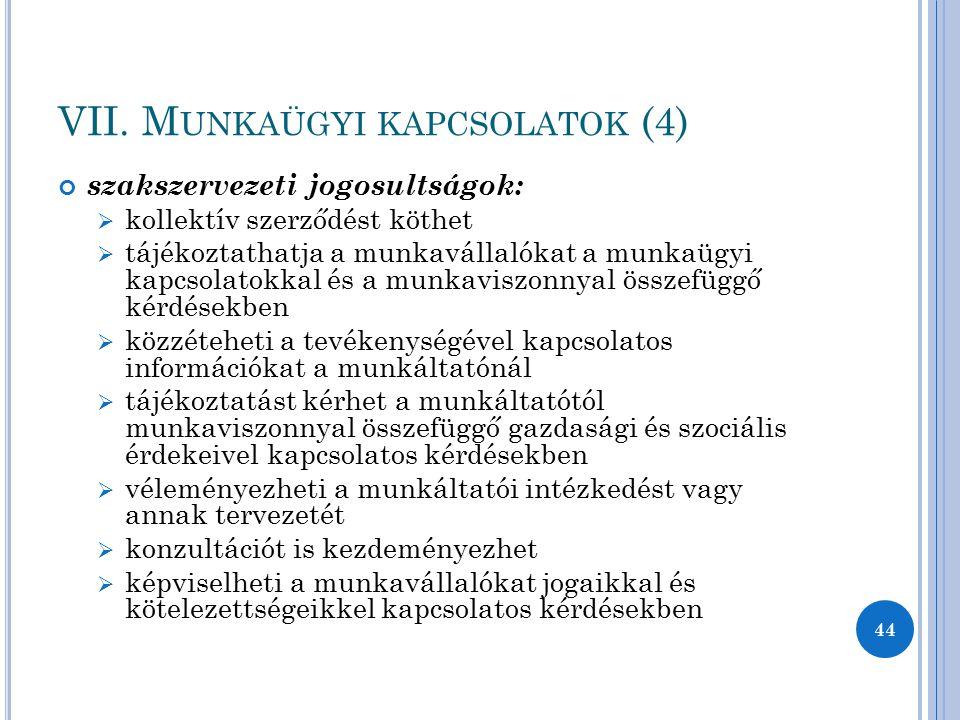 VII. Munkaügyi kapcsolatok (4)