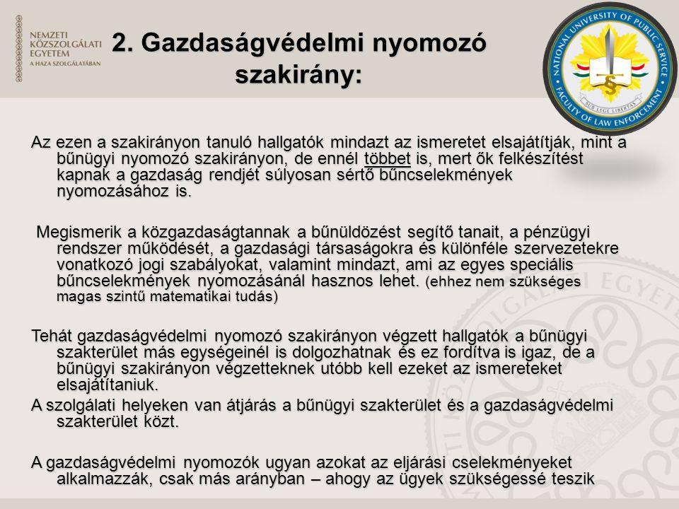 2. Gazdaságvédelmi nyomozó szakirány: