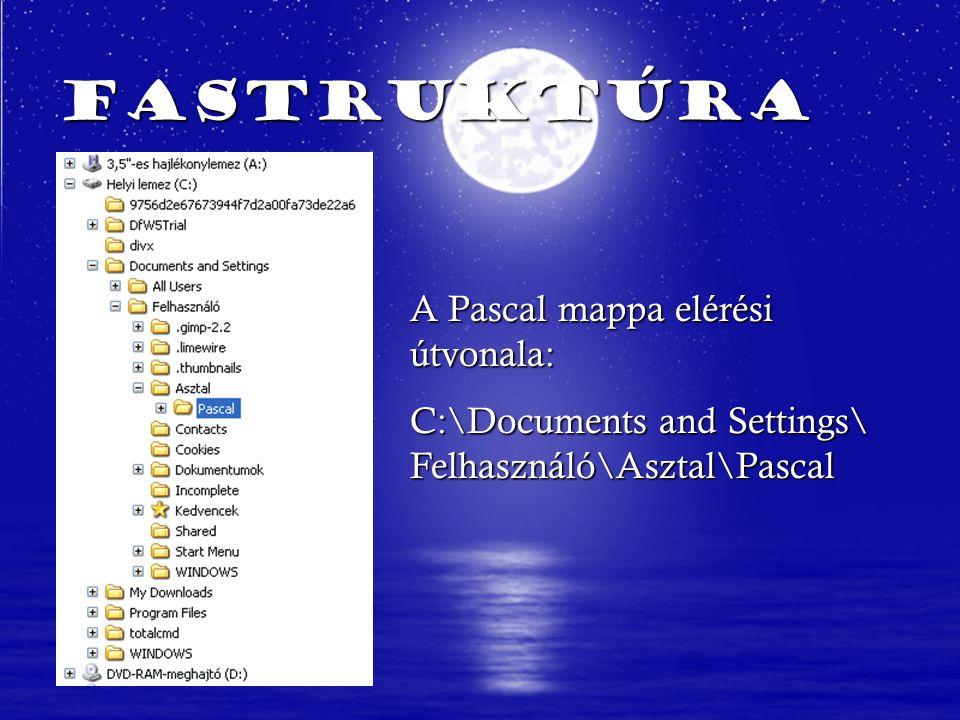 Fastruktúra A Pascal mappa elérési útvonala: