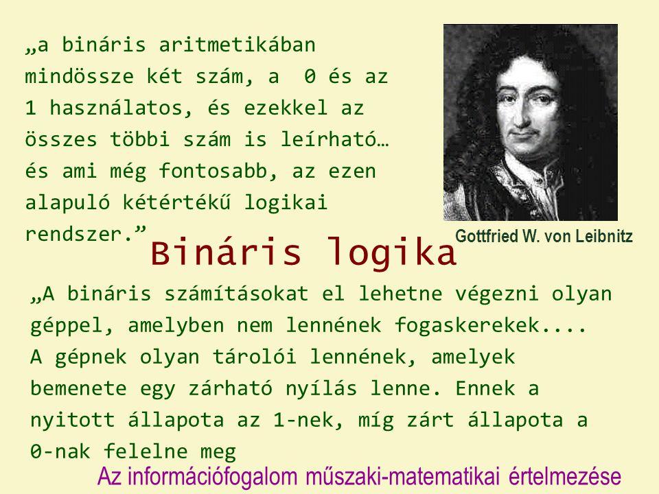 Bináris logika Az információfogalom műszaki-matematikai értelmezése