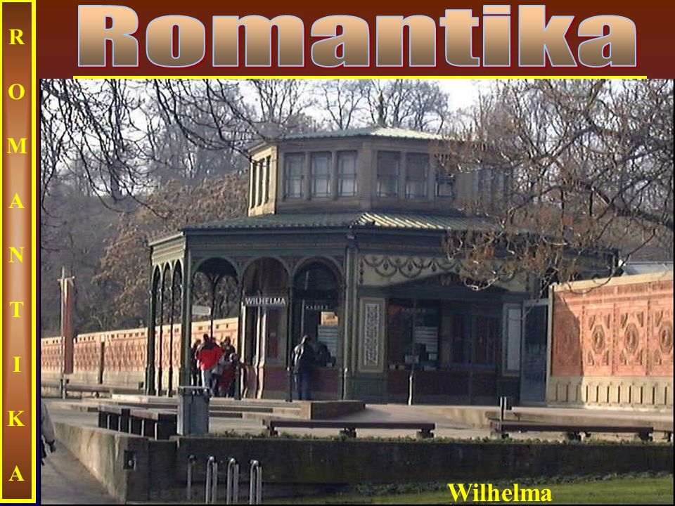Romantika ROMANTIKA Wilhelma