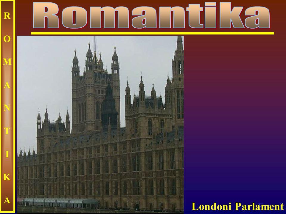 Romantika ROMANTIKA Londoni Parlament