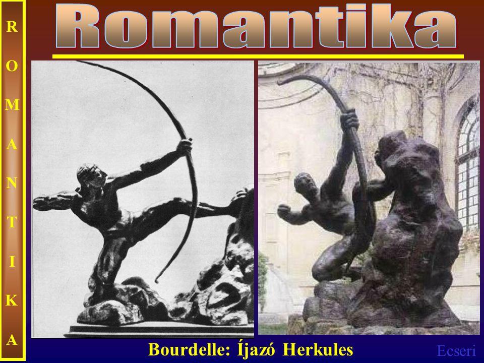 Romantika ROMANTIKA Bourdelle: Íjazó Herkules