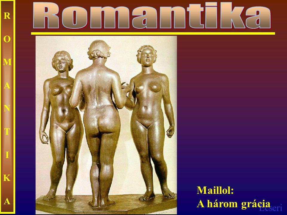 Romantika ROMANTIKA Maillol: A három grácia