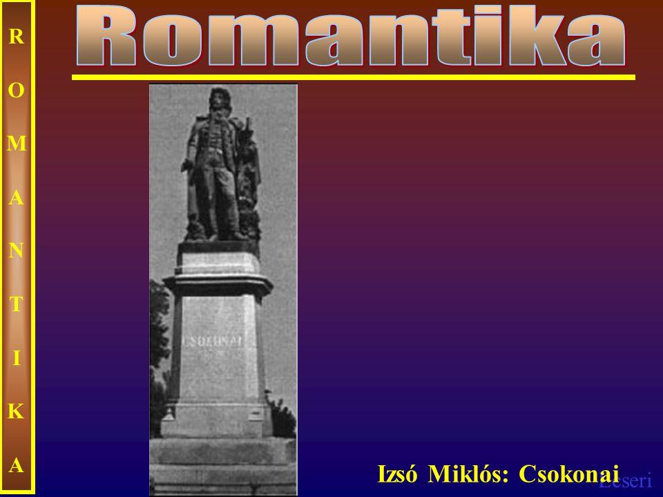 Romantika ROMANTIKA Izsó Miklós: Csokonai