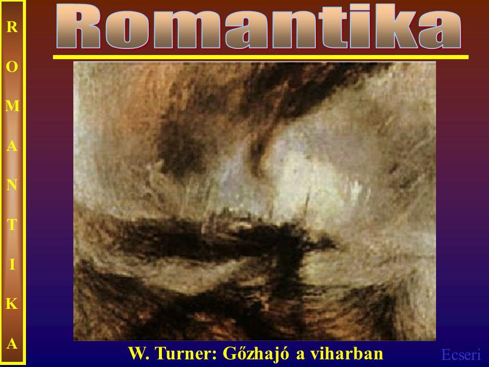 Romantika ROMANTIKA W. Turner: Gőzhajó a viharban