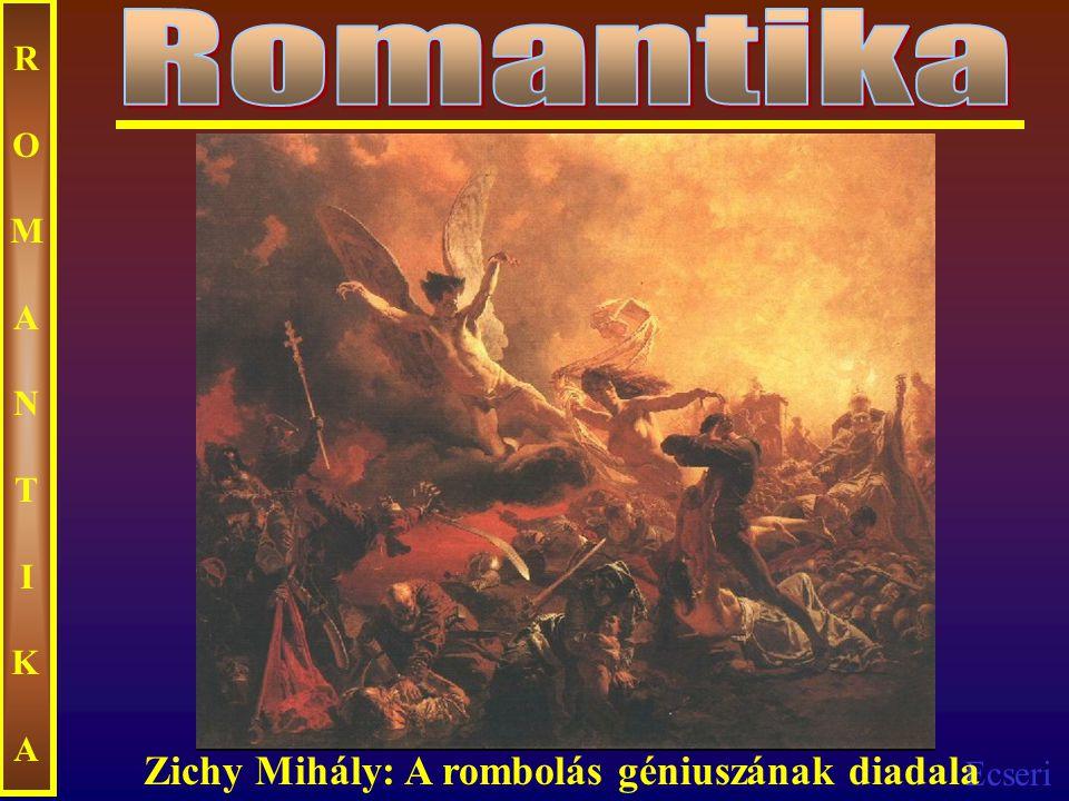 Romantika ROMANTIKA Zichy Mihály: A rombolás géniuszának diadala