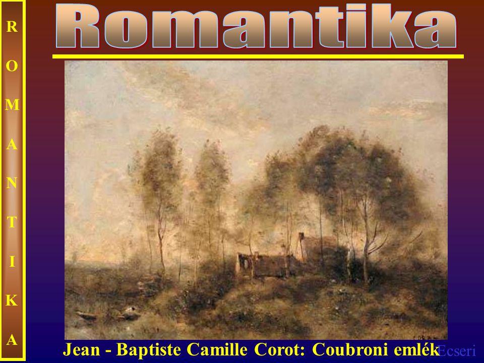 Romantika ROMANTIKA Jean - Baptiste Camille Corot: Coubroni emlék