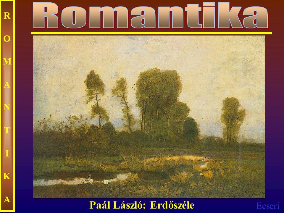 Romantika ROMANTIKA Paál László: Erdőszéle