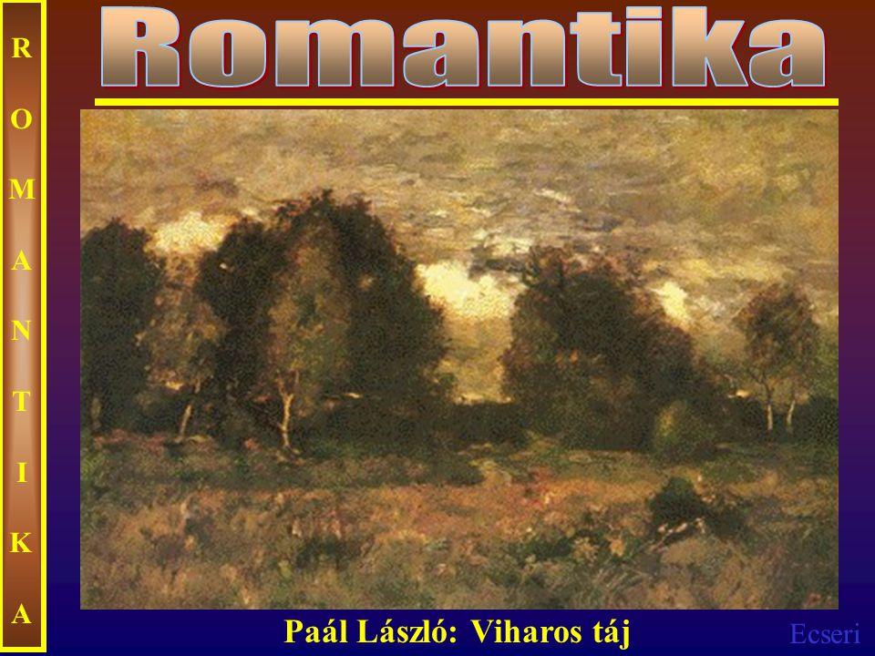 Romantika ROMANTIKA Paál László: Viharos táj