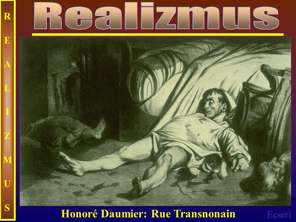 Realizmus REALIZMUS Honoré Daumier: Rue Transnonain
