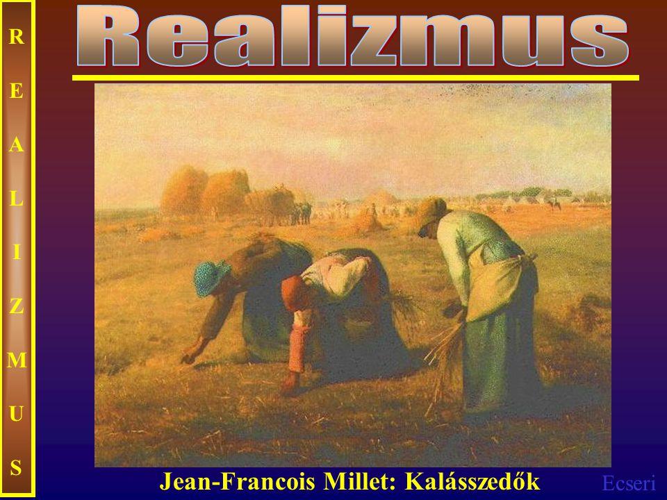 Realizmus REALIZMUS Jean-Francois Millet: Kalásszedők