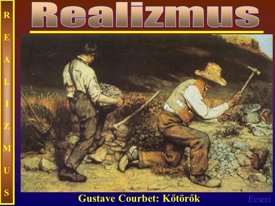 Realizmus REALIZMUS Gustave Courbet: Kőtörők