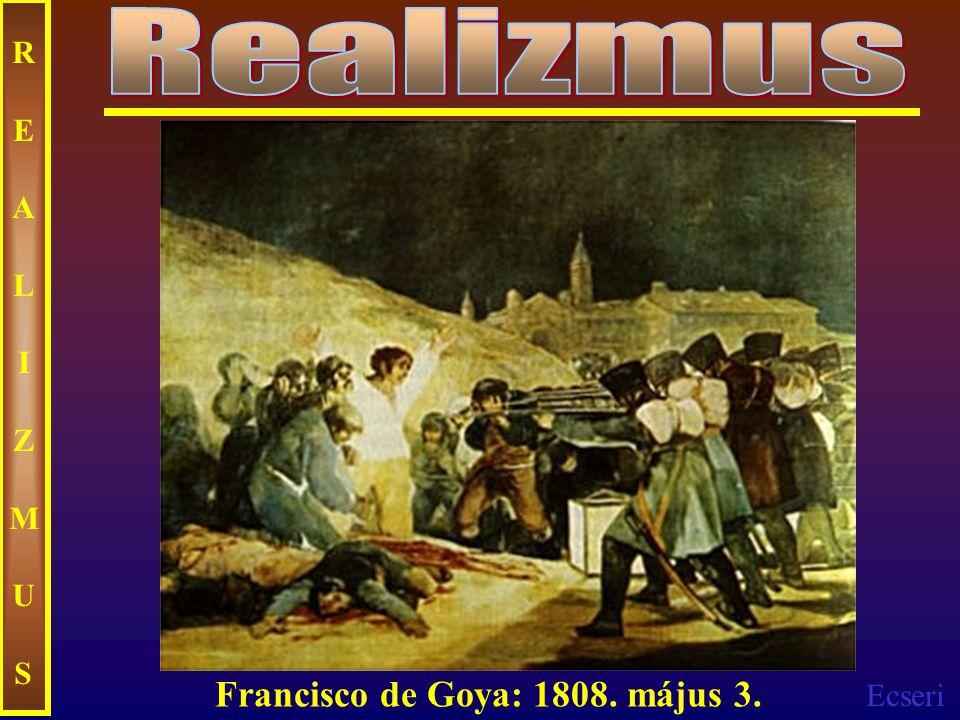 Realizmus REALIZMUS Francisco de Goya: 1808. május 3.
