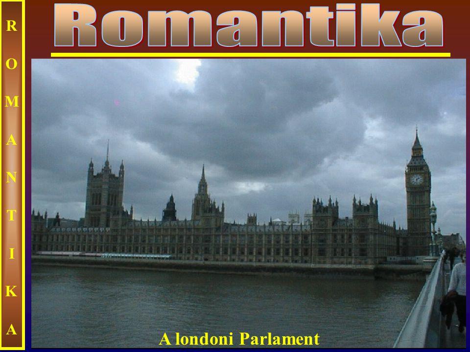 Romantika ROMANTIKA A londoni Parlament