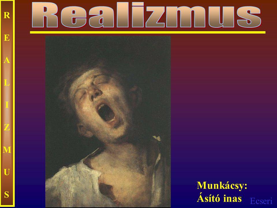 Realizmus REALIZMUS Munkácsy: Ásító inas